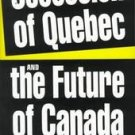 The Secession of Quebec and the Future of Canada by ...