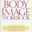 The Body Image Workbook by Thomas F. Cash (1998, Har...