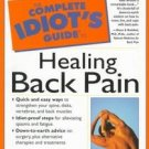 The Complete Idiot's Guide to Healing Back Pain by D...