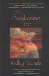 The Awakening Fire by Kelley Pounds (2004, Hardcover)