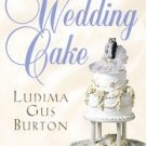 The Wedding Cake by Ludima Gus Burton (2005, Hardcover)