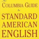 Columbia Guide to Standard American English by Kenne...