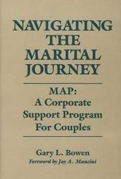 Navigating the Marital Journey by Gary L. Bowen (199...
