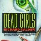 Dead Girls by Richard Calder (1995, Hardcover)