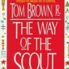 The Way of the Scout by Tom Brown (1995, Paperback, ...