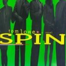 Spin by Tom Lowe (1998, Hardcover)