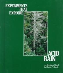 Experiments That Explore Acid Rain by Martin Gutnik ...