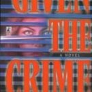 Given the Crime by Charles Dennis, Margaret Barrett ...
