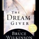 The Dreamgiver by Bruce Wilkinson (2004, Paperback, ...