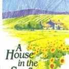 A House in the Sunflowers by Ruth Silvestre (1996, P...