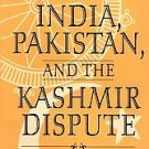 India, Pakistan, and the Kashmir Dispute by Robert G...