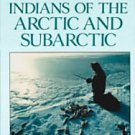 Indians of the Arctic and Subarctic by Arlene Hirsch...