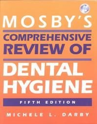 Mosby's Comprehensive Review of Dental Hygiene (2002...