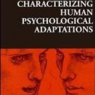 Characterizing Human Psychological Adaptations (1997...