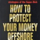 How to Protect Your Money Offshore by Arnold Goldste...