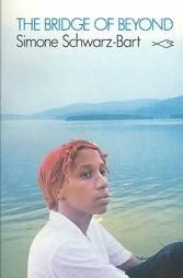 The Bridge of Beyond by Simone Schwarz-Bart (1982, P...