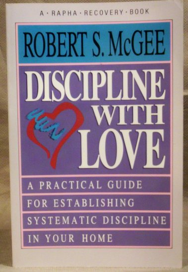 Discipline with Love,Robert S. McGee, NN