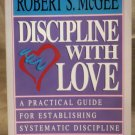 Discipline with Love,Robert S. McGee, NN