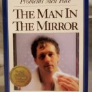 The Man in the Mirror, Solving the 24 Problems Men Face, P. Morley
