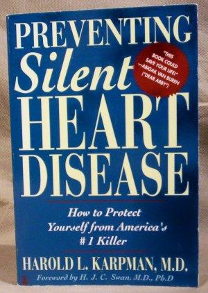 Preventing Silent Heart Disease, Harold L. Karpman, M.D.