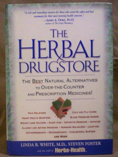 The Herbal Drugstore, Linda B. White M.D. and Steven Foster