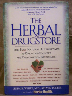 The Herbal Drugstore, Linda B. White M.D. and Steven Foster