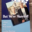 Fun, But We're Married, A Wise and Witty Guide to a Lasting Marriage