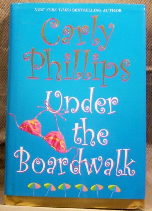 Under the Boardwalk, Carly Phillips