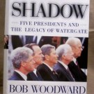 Shadow, Five Presidents and The legacy of Watergate, Bob Woodward