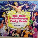 The Best Bachelorette Party Book, Complete Guide for Party Planners