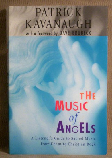 The Music of Angels, A Listener's Guide to Sacred Music