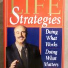 Life Strategies, Doing What Works, Doing What Matters, Dr. Phil
