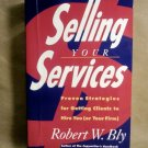Selling Your Services by Robert W. Bly