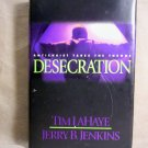 Desecration, Anti-Christ Takes the Throne, Tim LaHaye, J. Jenkins
