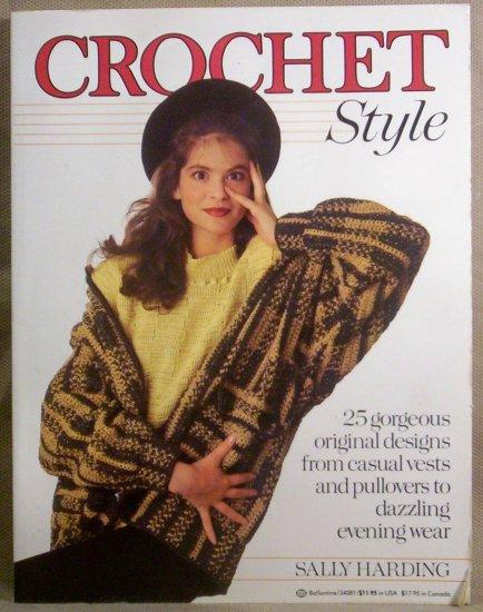 Crochet style, 25 Gorgeous Original Designs, by Sally Harding