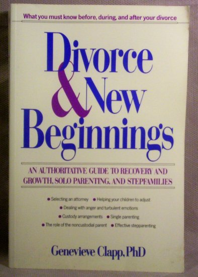 Divorce and New Beginnings, Authoritative Guide to Recovery