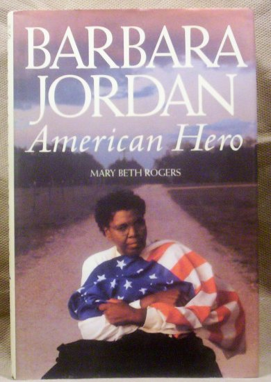 Barbara Jordan, American Hero by Mary Beth Rogers