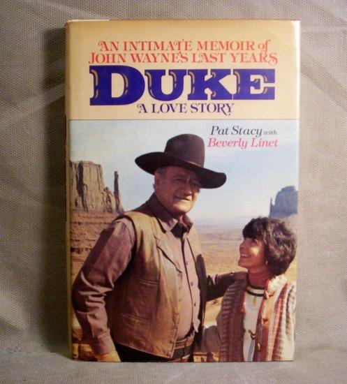 Duke A Love Story, An Intimate Memoir of John Wayne's Last Years
