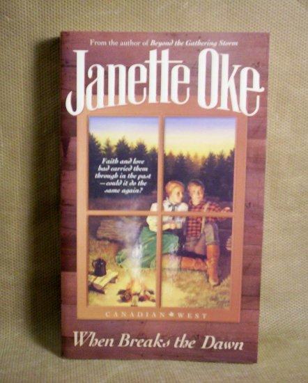 When Breaks the Dawn by Janette Oke, Canadian West