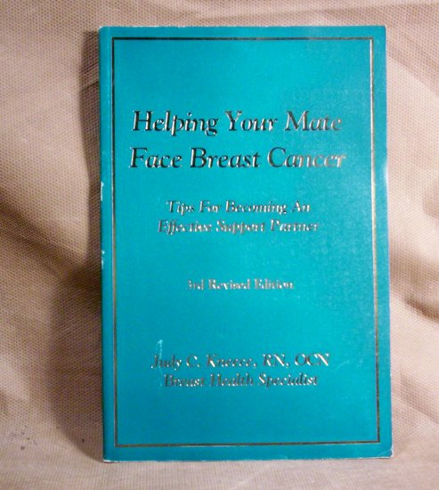Helping Your Mate Face Breast Cancer by Judy C. Kneece, RN, OCN