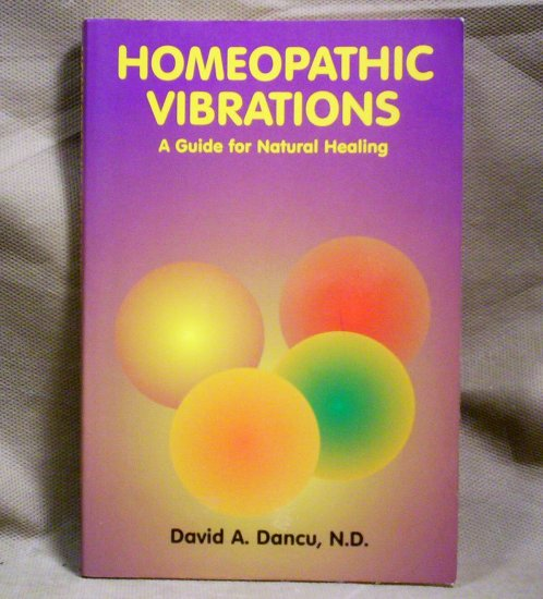 Homeopathic Vibrations, David A. Dancu, N.D.