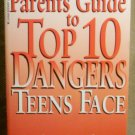 Parents Guide to Top 10 Dangers Teens Face, Arterburn & Burns