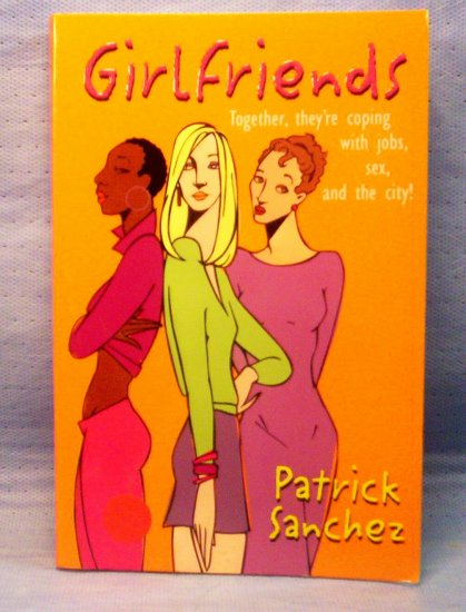 Girlfriends,Patrick Sanchez