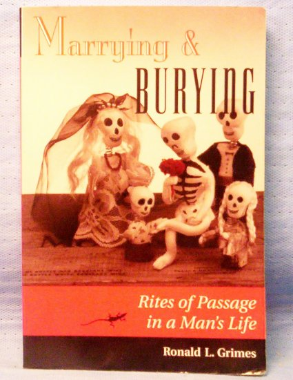 Marrying & Burying by Ronald L. Grimes (1995)