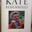 Kate Remembered, by A. Scott Berg, FREE SHIPPING