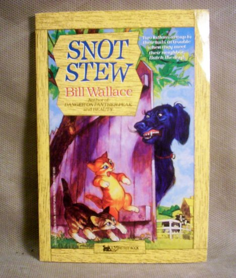 Snot Stew, Bill Wallace, A Minstrel Book