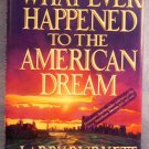 What Ever Happened to the American Dream, Larry Burkett, FREE SHIPPING
