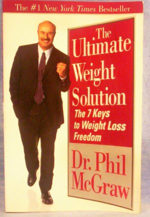 The Ultimate Weight Solution, 7 Keys to Weight Loss Freedom, Dr. Phi McGraw, FREE SHIPPING