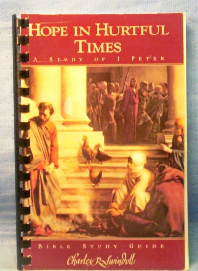 Hope in Hurtful Times, A Study of 1 Peter, Charles Swindoll