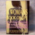 A Woman's Book of Life, Joan Borysenko, PhD., FREE SHIPPING
